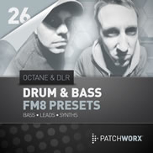 Octane & DLR Drum & Bass FM8 Presets