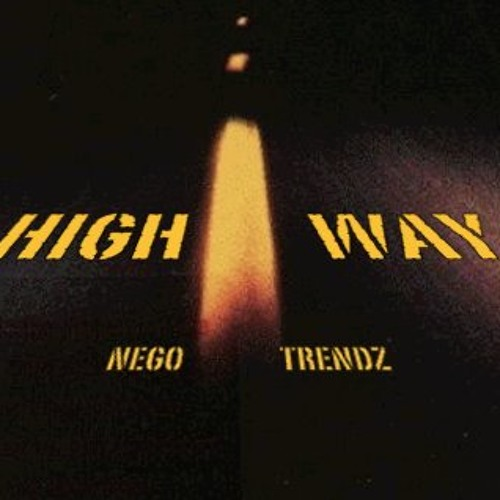 Highway Ft. Nego Trendz
