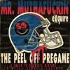 MR. MUTHAFUCKIN EXQUIRE - The Peel Off Pregame - A Check Yo Ponytail Mixtape - Mixed by DJ Sicksentz