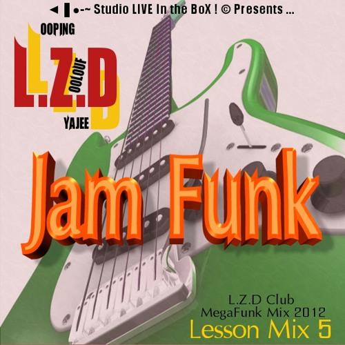 L.Z.D (Looping Zoolouf Deejay) - Jam Funk (L.Z.D Club MegaFunk Mix)