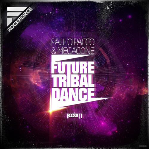 Paulo Pacco & Megagone - Future Tribal Dance **ROCKFORCE RECORDS**