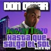 Download Hasta Que Salga El Sol-Don Omar (Deejay tiezo Remix) Mp3