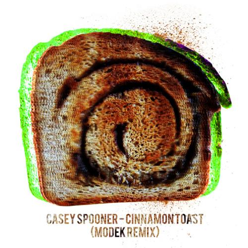 Casey Spooner - Cinnamon Toast (Modek Remix) // FREE 320