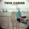 Twin Cabins I M Sure Album Cover