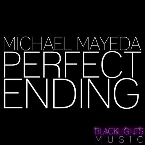 Michael Mayeda - Perfect Ending (Original Mix)