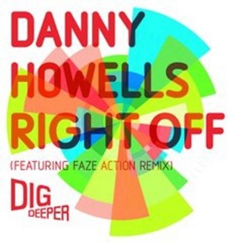 Danny Howells - Right Off (Faze Action Remix)