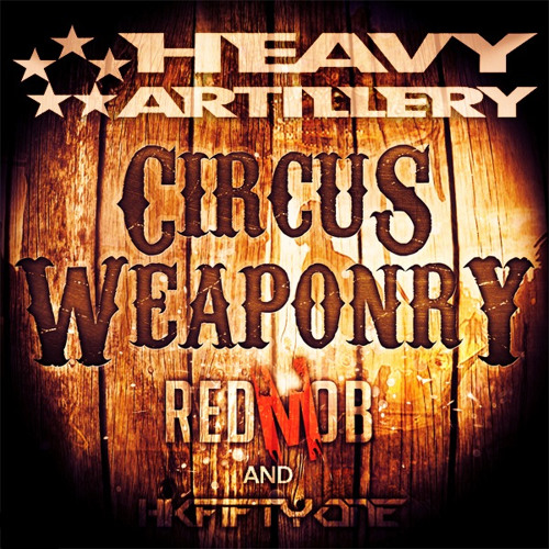 Red Mob & HK Fifty One - Circus Weaponry (Urban Assault Remix) out now!