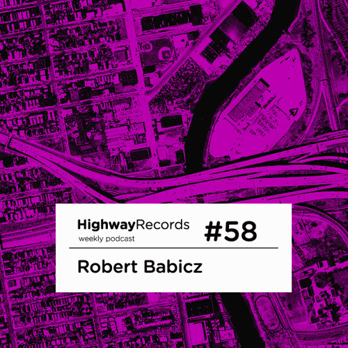 Highway Podcast #58 — Robert Babicz