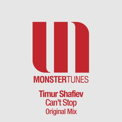 Timur Shafiev - Can't Stop (Original Mix)