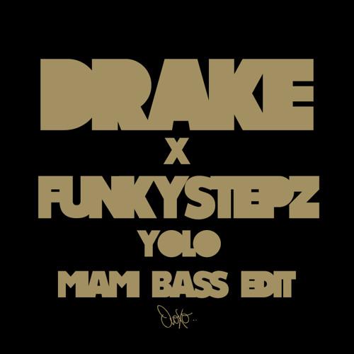 Funkystepz x Drake - YOLO [Miami Bass Edit]