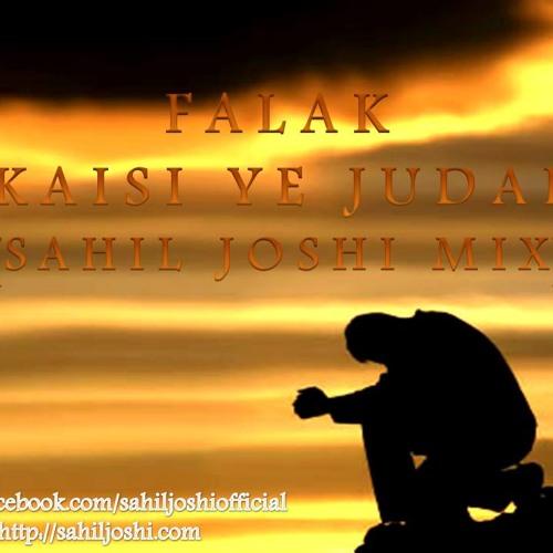 Sahil Joshi presents Perpetual Hype - Kaisi Ye Judai feat. Falak Shabbir