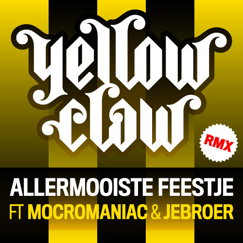 Yellow Claw - Allermooiste Feestje Remix Ft. MocroManiac & Jebroer