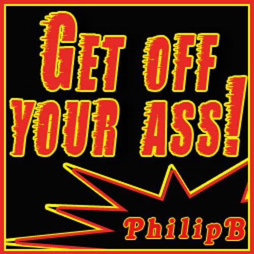 Get Off Your Ass!  (Original Club mix by Philip B. Berlin)