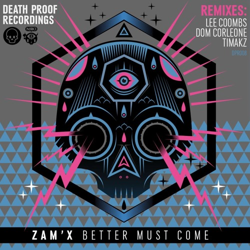 ZAm'X - Better Must Come (Lee Coombs Remix) 128k mp3