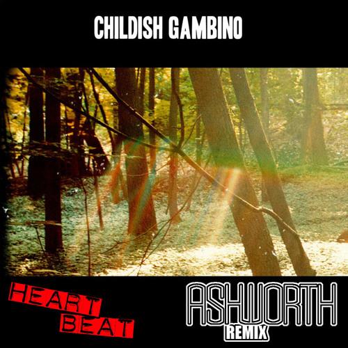 Childish Gambino - Heartbeat (Ashworth Remix)