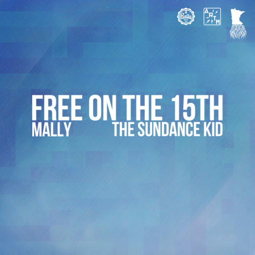 MaLLy & the Sundance Kid - Free On The 15th