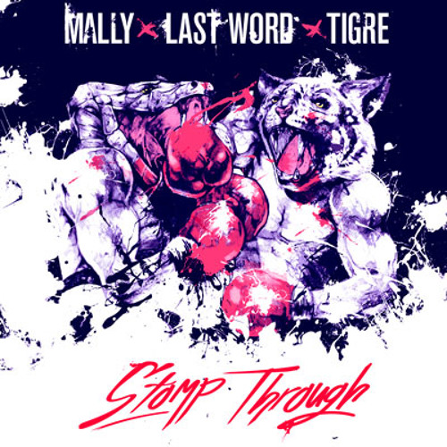 Stomp Through [feat. Tigre of 925ve] (prod. Last Word)