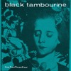 Black Tambourine - What's Your Game