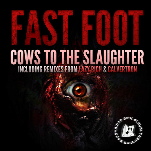 Fast Foot - Cows To The Slaughter (Lazy Rich Remix) (SICK SLAUGHTERHOUSE) PREVIEW