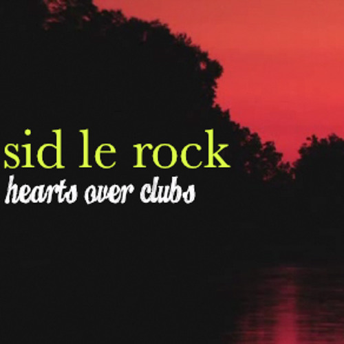 Sid Le Rock (Hearts over Clubs) DJ SET Feb.14, 2012 (Download)