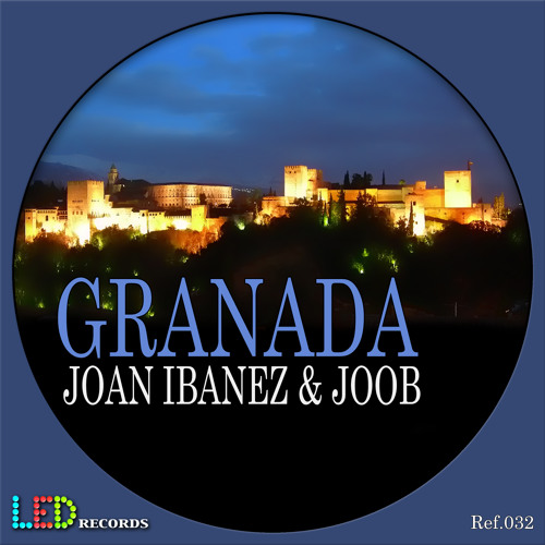 JOAN IBANEZ & JOOB DEEJAY - GRANADA Ref.032 LED récords