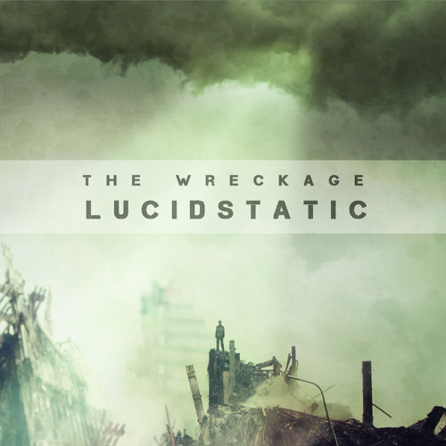 Lucidstatic-The Wreckage promotional teaser