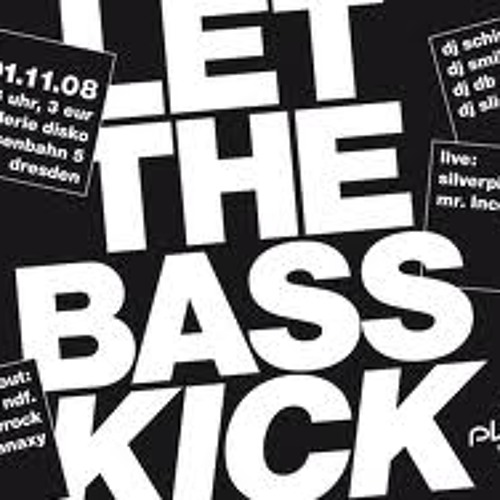 Let the bass kick