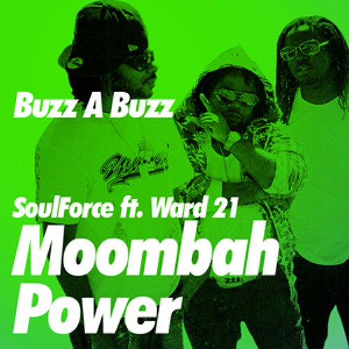 SoulForce ft Ward21 - Moombah Power - Buzz A Buzz Remix
