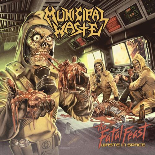 MUNICIPAL WASTE - The Fatal Feast