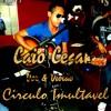 Caio Cesar Circulo imutável Grav. igual-NE records.