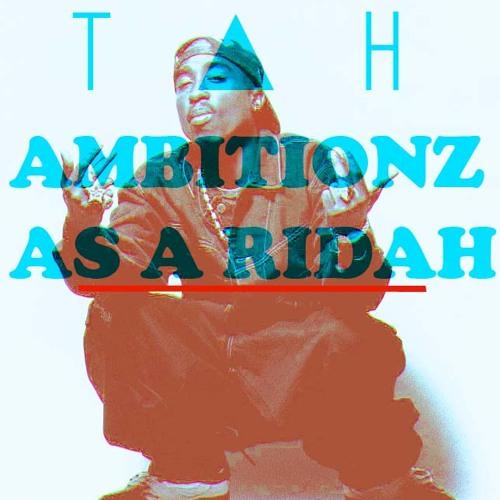 Ambitionz Az A Ridah (T▲H Thug Life Remix)