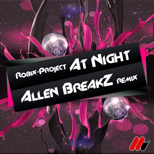 ✚FREE DOWNLOAD✚ [At-Night]-Robix Project *Allen BreakZ Re-Funk*