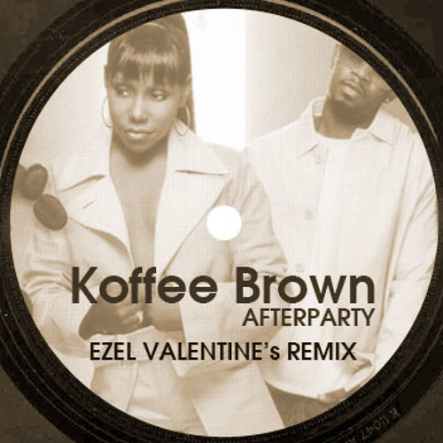 Koffee Brown - Afterparty (Ezel Valentine Remix) (FREE DOWNLOAD)