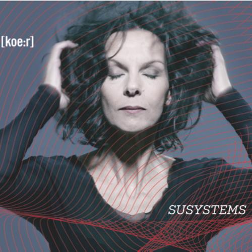 "SusysteMix (from the album [koe:r]  ""Susystems"")"