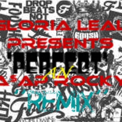 Gloria Leal-Perfect (A$AP Purple Swag Remix)