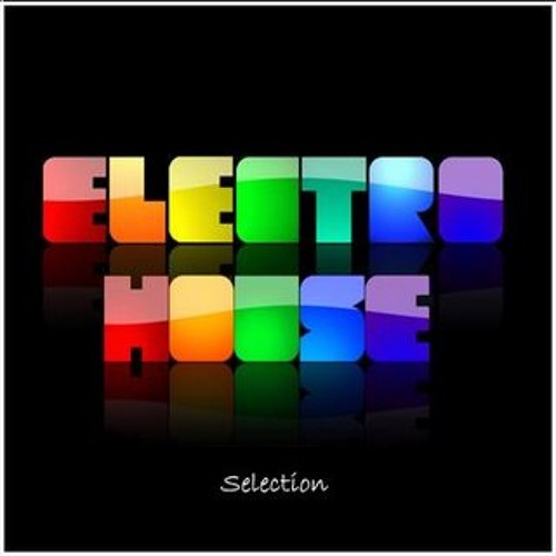 ELECTRO HOUSE (GET THE F**K UP AND DANCE)