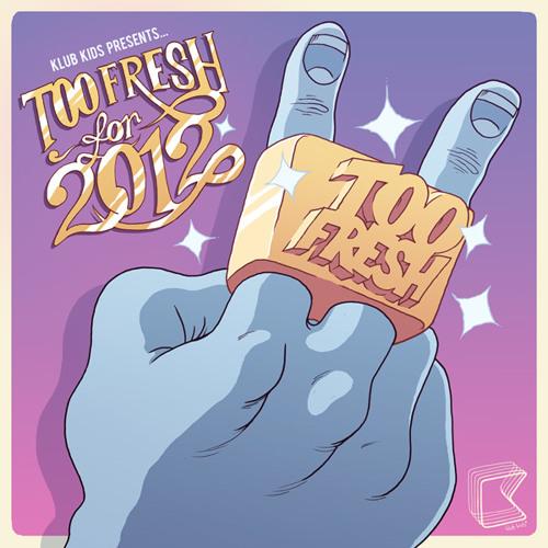 Too Fresh (Too Fresh 2012 Remix) - Too Fresh ***FREE DOWNLOAD***