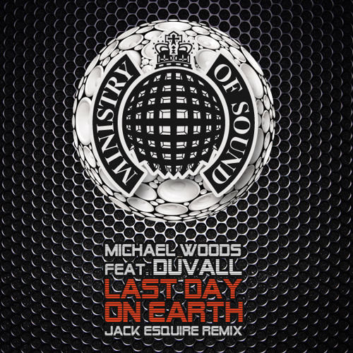 Michael Woods feat. Duvall - Last Day On Earth (Jack Esquire Remix)