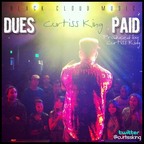 Curtiss King - Dues.Paid