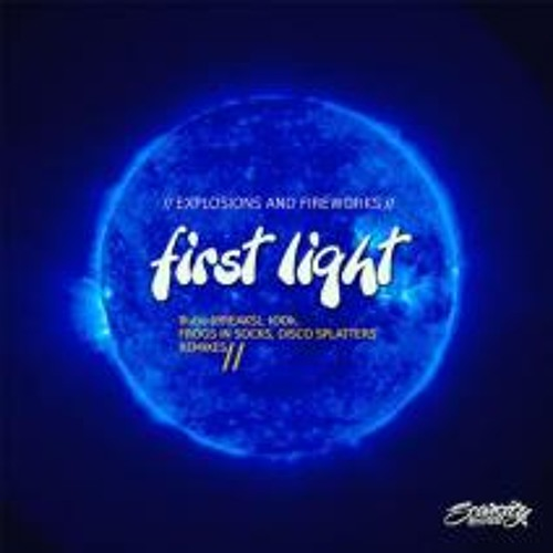 Explosions and Fireworks - First Light (Disco Splatters Rmx) [Scarcity rec.]