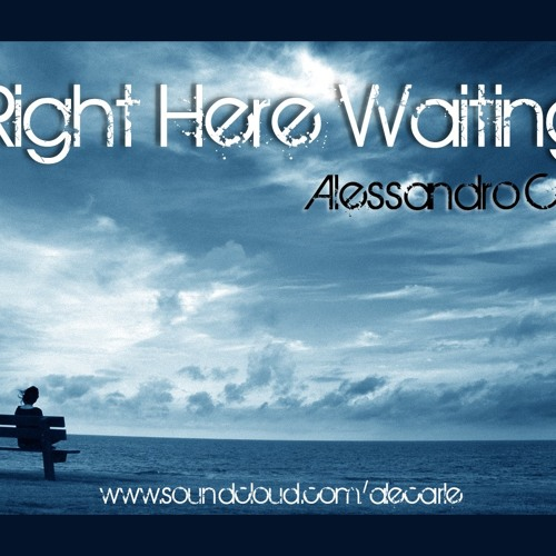 Alessandro Carle - Right Here Waiting ( Vocal Version )