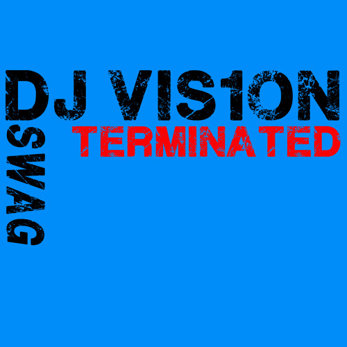 Terminated- Dj Vis1on