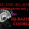 Are u ready (extreme electro mix)by:DJ BAZIL COORG