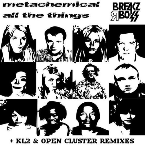 Metachemical - All The Things (Open Cluster Remix) - BREAKZ R BOSS Records [BRBD033]