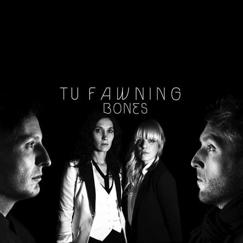 Tu Fawning - Bones