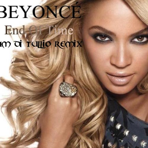 Beyoncé - End Of Time (Sam Di Tullio Remix)
