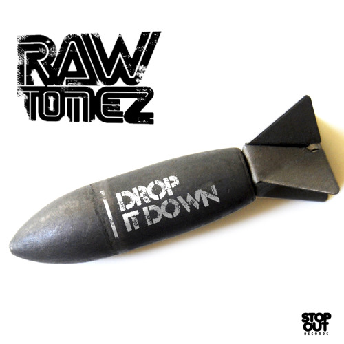 Raw Tonez - Drop It Down