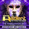 Radient Masquerade Ball - 3rd March @ Phono Club - Mixed By Hannah Wants