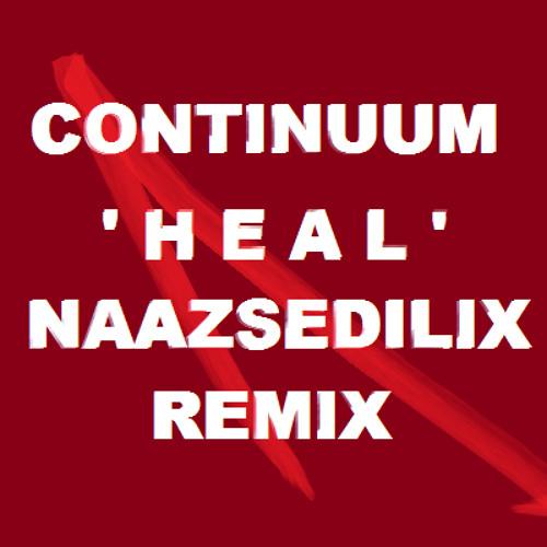 Continuum - heal (NAAZSEDILIX REMIX)