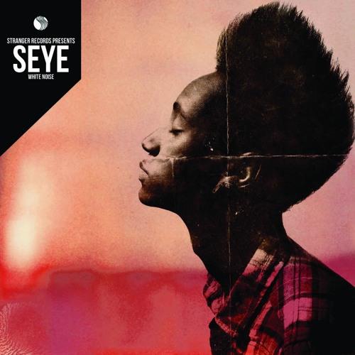 SEYE - White Noise